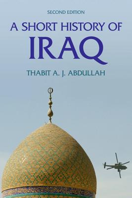 A Short History of Iraq By Abdullah, Thabit A. J.